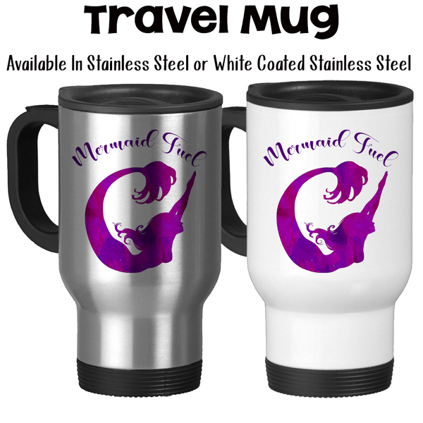 Travel Mug, Mermaid Fuel, Mermaid Gift, Mermaid Watercolor, Purple Mermaid