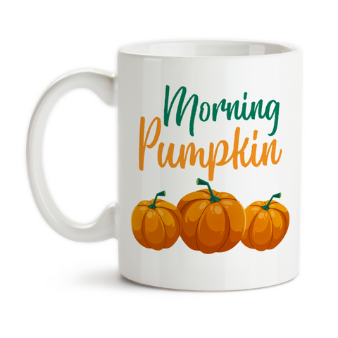 Coffee Mug, Good Morning Pumpkin Fall Autumn Pumpkin Lover