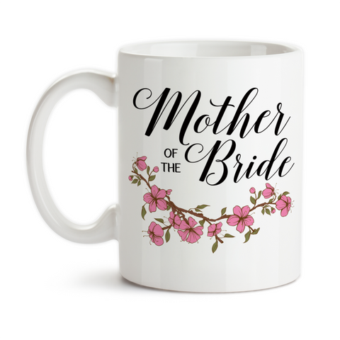 Coffee Mug, Mother Of The Bride 001 Wedding Party MOTB Gift Pink Floral Bridal Party