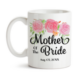 Coffee Mug, Mother Of The Bride 002 Wedding Party MOTB Gift Pink Floral Bridal Party Wedding