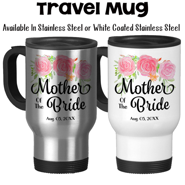 Travel Mug, Mother Of The Bride 002, Wedding Party, MOTB, Bridal Party, Keepsake