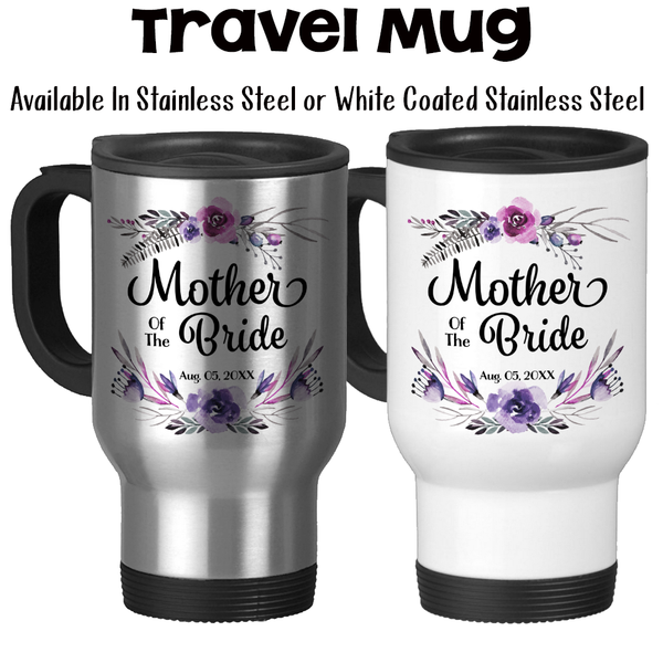 Travel Mug, Mother Of The Bride 003, Wedding Party, MOTB, Bridal Party, Wedding Keepsake