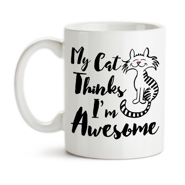 Coffee Mug, My Cat Thinks I'm Awesome Humor Cats Kittens Pets Love My Cats Kitties Cute Cat