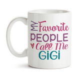 Coffee Mug, My Favorite People Call Me GiGi Grandmother Grandchildren Mother's Day Birthday