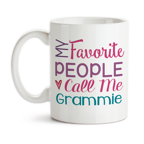 Coffee Mug, My Favorite People Call Me Grammie Grandmother Grandchildren Mother's Day Birthday