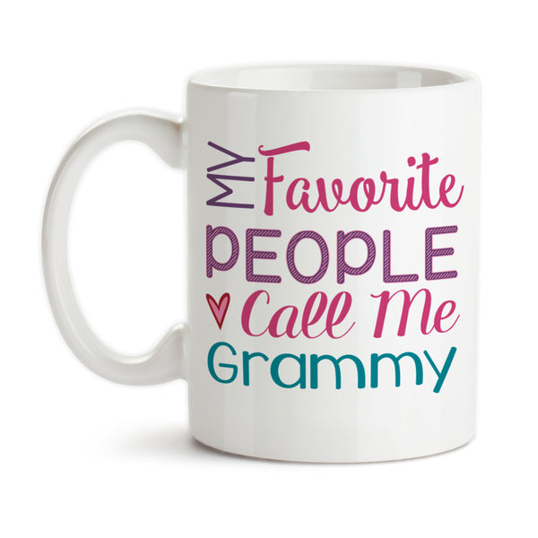 Coffee Mug, My Favorite People Call Me Grammy Grandmother Mother's Day Grammy's Birthday Christmas
