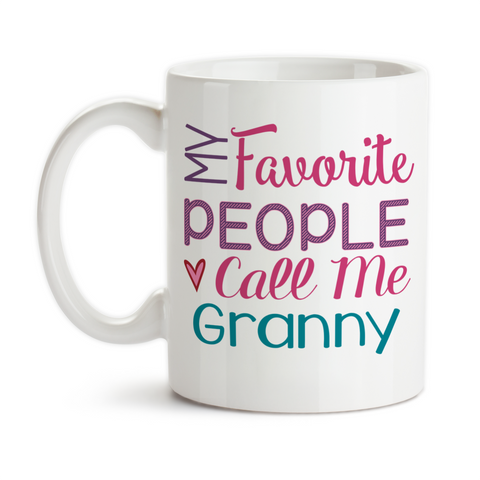 Coffee Mug, My Favorite People Call Me Granny Grandmother Grandchildren Mother's Day Birthday