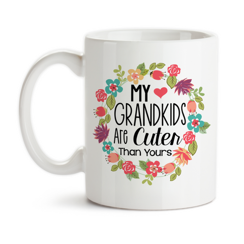Coffee Mug, My Grandkids Are Cuter Than Yours 001, Gift For Grandma, Proud Grandma