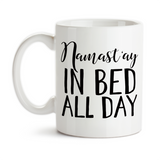 Coffee Mug, Namast'ay In Bed All Day, I Can't Adult, Namaste, Funny Yoga Humor