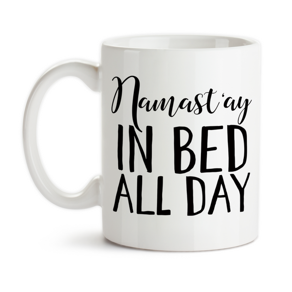 Coffee Mug, Namast'ay In Bed All Day Sick I Can't Adult Hard Day Day Off Namaste Yoga Trendy Funny Humor, Gift Idea, Coffee Cup at GroovyGiftables.com