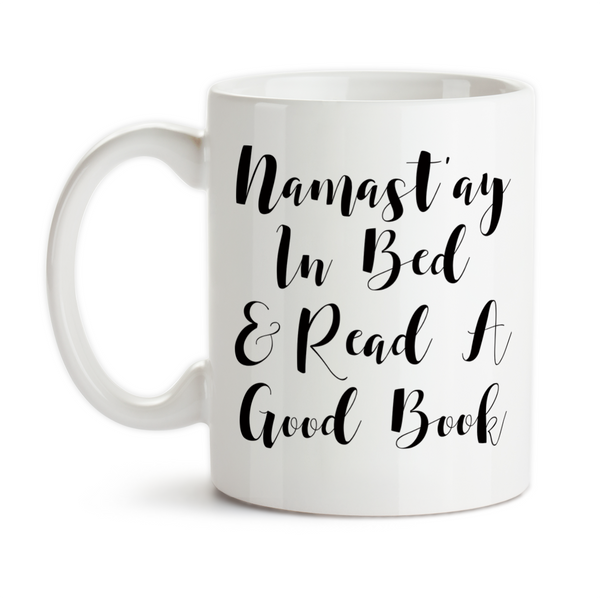 Coffee Mug, Namast'ay In Bed And Read A Good Book Book Lover Namaste Yoga Trendy Funny Humor, Gift Idea, Coffee Cup at GroovyGiftables.com