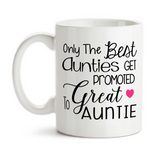 Coffee Mug, The Best Aunties Get Promoted To Great Auntie, Baby Announcement