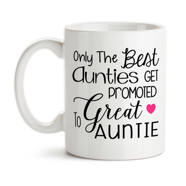 Coffee Mug, Only The Best Aunties Get Promoted To Great Auntie Baby Announcement Pregnancy Reveal, Gift Idea, Coffee Cup at GroovyGiftables.com