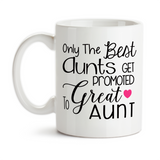 Coffee Mug, Only The Best Aunts Get Promoted To Great Aunt Baby Announcement Pregnancy Reveal