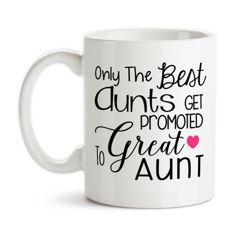 Coffee Mug, Only The Best Aunts Get Promoted To Great Aunt Baby Announcement Pregnancy Reveal, Gift Idea, Coffee Cup at GroovyGiftables.com