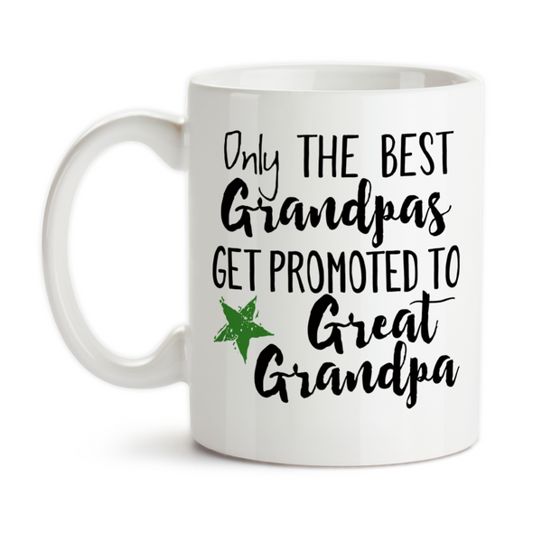 Coffee Mug, The Best Grandpas Get Promoted To Great Grandpa, Baby Announcement