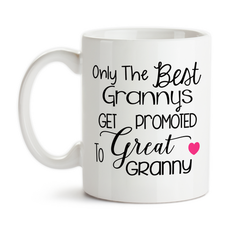 Coffee Mug, The Best Grannys Get Promoted To Great Granny, Baby Announcement