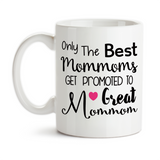 Coffee Mug, Only The Best Mommoms Get Promoted To Great Mommom Baby Announcement Pregnancy Reveal, Gift Idea, Coffee Cup at GroovyGiftables.com