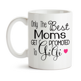 Coffee Mug, Only The Best Moms Get Promoted To Gigi Baby Announcement Pregnancy Reveal Grandma, Gift Idea, Coffee Cup at GroovyGiftables.com