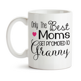 Coffee Mug, Only The Best Moms Get Promoted To Granny Baby Announcement Pregnancy Reveal Grandma