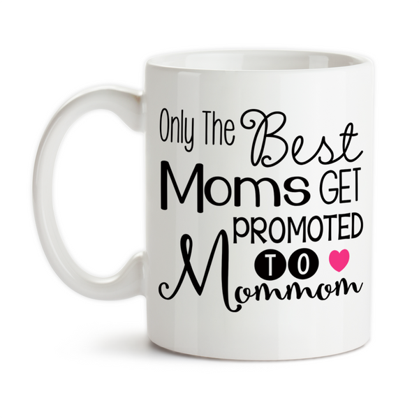 Coffee Mug, Only The Best Moms Get Promoted To Mommom Gift Baby Announcement Pregnancy Reveal, Gift Idea, Coffee Cup at GroovyGiftables.com