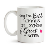 Coffee Mug, Only The Best Nannys Get Promoted To Great Nanny Baby Announcement Pregnancy Reveal