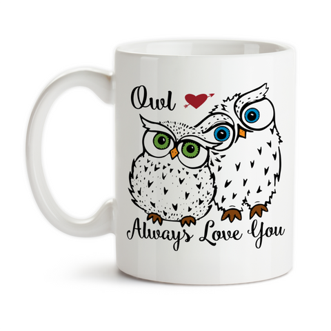 Coffee Mug, Owl / I'll Always Love You 002, Two Owls, Valentine's Day, Anniversary, Wedding