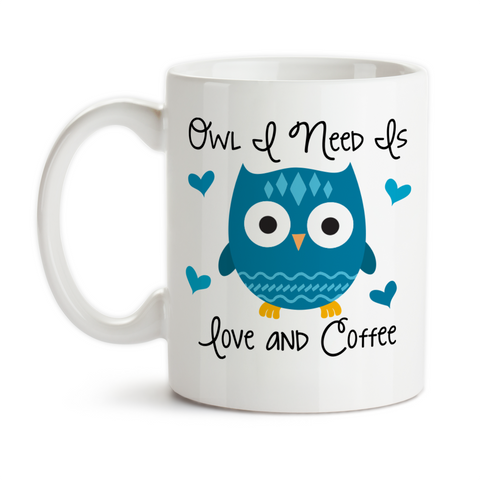Coffee Mug, Owl I Need Is Love And Coffee 001, Owl Gift, Owl Mug, Cute Owl, Owl Meme, All You Need Is Love, Gift Idea, Coffee Cup at GroovyGiftables.com