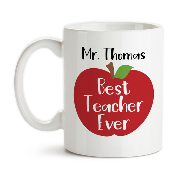 Coffee Mug, Personalized Teachers Name Best Teacher Ever Red Apple School Favorite Educator