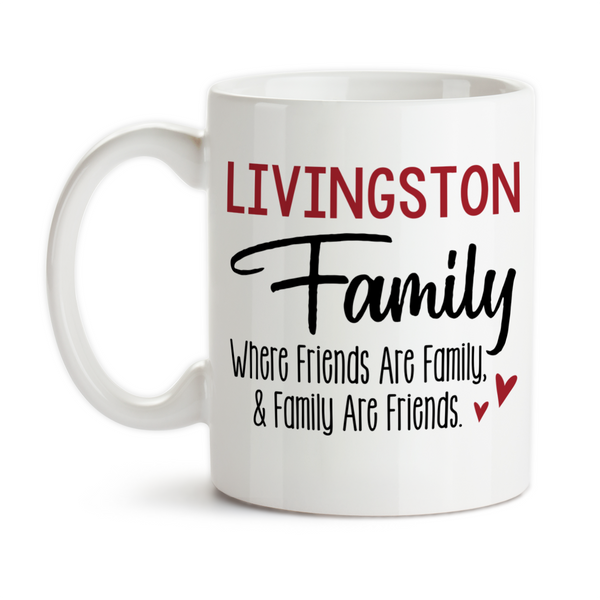 Coffee Mug, Personalized Family Name, Friends and Family, Family Kitchen, Housewarming Gift