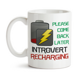 Coffee Mug, Please Come Back Later Introvert Recharging Quiet Time Peace Recharge Introverting