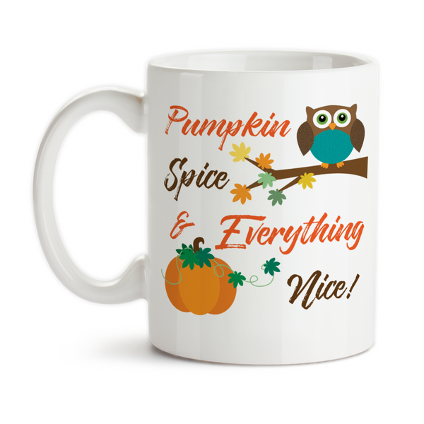 Coffee Mug, Pumpkin Spice and Everything Nice Fall Art Autumn Owl Pumpkin Lover