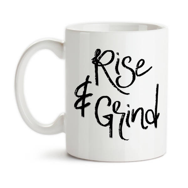 Coffee Mug, Rise and Grind Work Hard Get To Work Rise and Shine Coffee Humor Coffee Addict Funny Mug, Gift Idea, Coffee Cup at GroovyGiftables.com