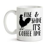 Coffee Mug, Rise and Shine Its Coffee Time, Rooster, Chicken, Farm Life, Coffee Life, Chicken Life
