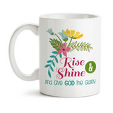 Coffee Mug, Rise and Shine and Give God the Glory Bible Christian Gifts Inspirational Motivational