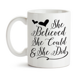 Coffee Mug, She Believed She Could And/So She Did, Boss Lady, Successful Woman