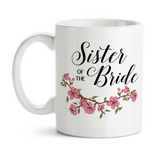 Coffee Mug, Sister Of The Bride Wedding Party SOTB Gift Pink Floral Bridal Party Wedding Gift