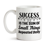 Coffee Mug, Success Is The Sum Of Small Things Repeated Daily You Can Be Successful Motivational, Gift Idea, Coffee Cup at GroovyGiftables.com