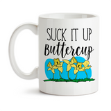 Coffee Mug, Suck It Up Buttercup Adulting Hustling Work Hard Boss Office