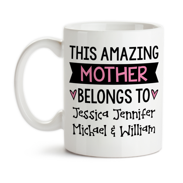 Coffee Mug, Personalize This Amazing Mother Belongs To W/ Kids Names Mother's Day Birthday Mom Mommy, Gift Idea, Coffee Cup at GroovyGiftables.com