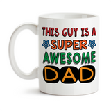 Coffee Mug, This Guy Is A Super Awesome Dad, Father's Day, Parenting, Dad's Birthday, Hero