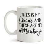 Coffee Mug, This Is My Circus And These Are My Monkeys Mother's Day Mom Dad Boss Parent
