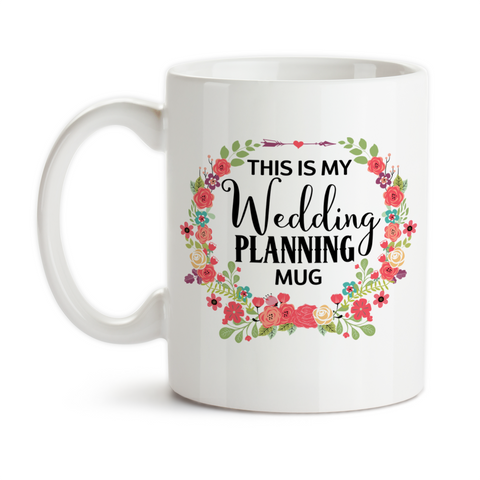 Coffee Mug, This Is My Wedding Planning Mug, Dream Wedding, Wedding Planner, Wedding Planning