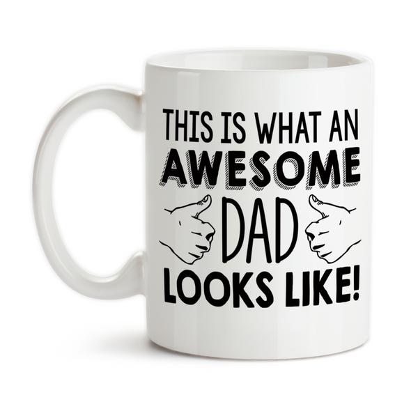 Coffee Mug, This Is What An Awesome Dad Looks Like Thumbs Up Father's Day Dad's Birthday Christmas