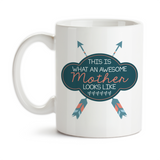 Coffee Mug, This Is What An Awesome Mother Looks Like Arrows Mother's Day Birthday Mom Mug Christmas