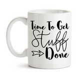 Coffee Mug, Time To Get Stuff Done, Be Productive, Make Things Happen, Boss