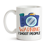 Coffee Mug, Warning I Shoot People Photography Photographers Camera Photo Shoot Session