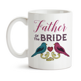 Coffee Mug, Love Birds Father Of The Bride 001 Bridal Party Wedding Keepsake Marriage, Gift Idea, Coffee Cup at GroovyGiftables.com