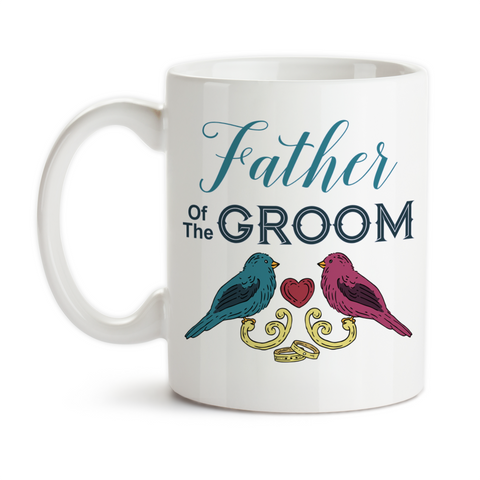 Coffee Mug, Love Birds Father Of The Groom 001 Grooms Party Wedding Keepsake Marriage, Gift Idea, Coffee Cup at GroovyGiftables.com
