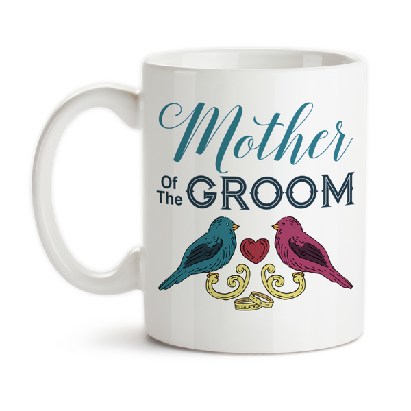 Coffee Mug, Love Birds Mother Of The Groom 001 Grooms Party Wedding Keepsake Marriage